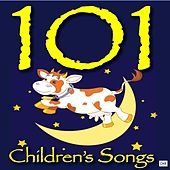 101 Children's Songs by Childrens Songs Music