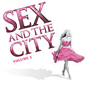 Sex And The City Volume 2 von Various Artists