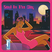Soul In The City von Various Artists