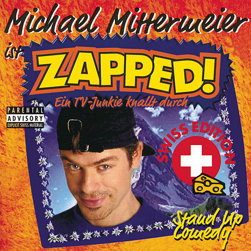 Zapped! - Swiss Edition by Michael Mittermeier