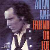 Friend Or Foe von Adam Ant
