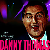 An Evening With Danny Thomas by Danny Thomas