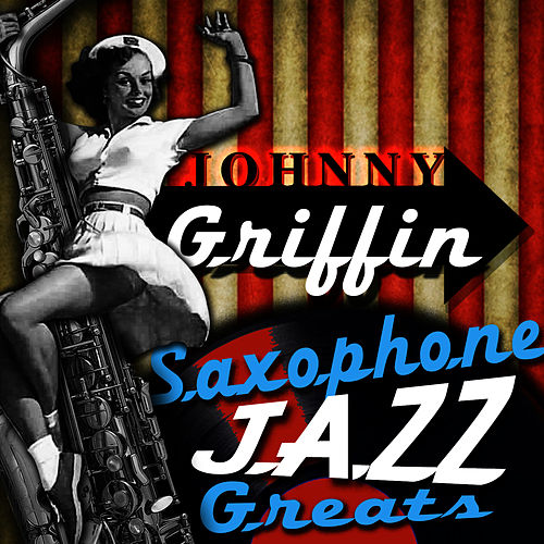 Saxophone Jazz Greats by Johnny Griffin