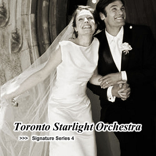Signature Series 4 by Toronto Starlight Orchestra