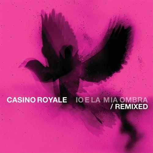 Io E La Mia Ombra Remixed von Casino Royale