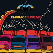 Save Me by Embrace