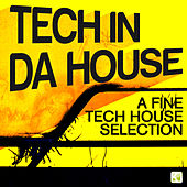 Tech in da House - A Fine Tech House Selection by Various Artists