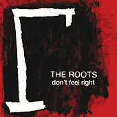 Don't Feel Right von The Roots