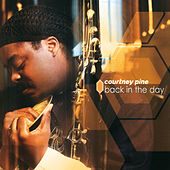 Back In The Day by Courtney Pine