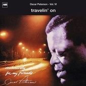 Exclusively For My Friends Vol. VI - Travelin' On by Oscar Peterson