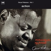 Exclusively For My Friends Vol. I - Action by Oscar Peterson