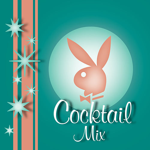 Playboy Jazz: Cocktail Mix von Various Artists