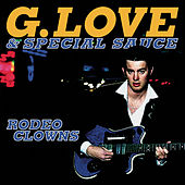 Rodeo Clowns von G. Love & Special Sauce