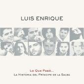 Lo Que Pasó... La Historia Del Príncipe De La Salsa by Luis Enrique