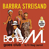 Barbra Streisand - Boney M. goes Club by Various Artists