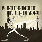 A Midnight in Chicago by A Midnight In Chicago