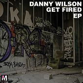Get Fired EP by Danny Wilson