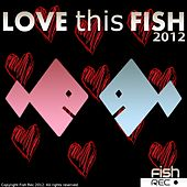 Love This Fish 2012 by Various Artists