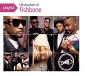 Playlist: The Very Best Of Fishbone von Fishbone