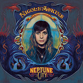 Neptune City by Nicole Atkins