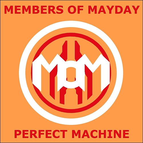 Perfect Machine by Members Of Mayday