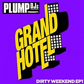 Plump DJs present Dirty Weekend EP 1 by Various Artists