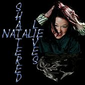 Shattered Lives by Natalie