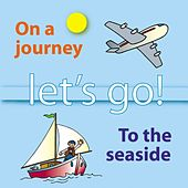 Let's Go On a Journey and to the Seaside by Kidzone
