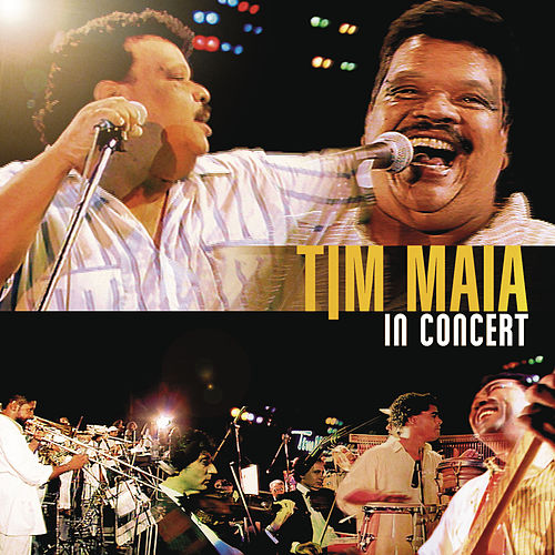 Tim Maia In Concert by Tim Maia