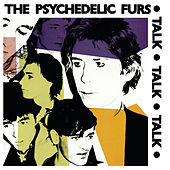 Talk Talk Talk by The Psychedelic Furs