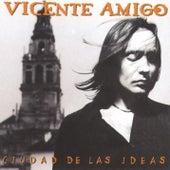 Ciudad De Las Ideas von Vicente Amigo
