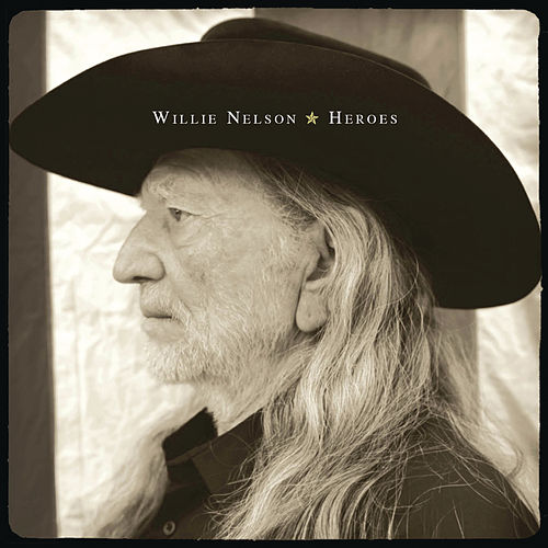Heroes by Willie Nelson