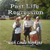 Past Life Regression - Self Hypnosis and Guidance for Best Results by Linda Hopkins
