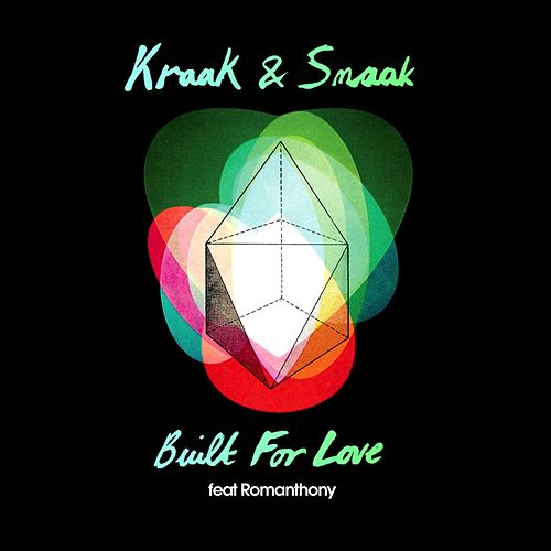 Built For Love (feat Romanthony) by Kraak & Smaak