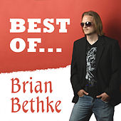 The Best of Brian Bethke by Brian Bethke