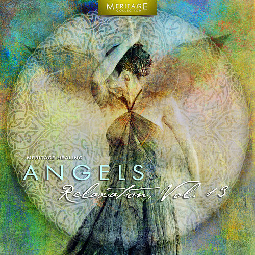Meritage Healing: Angels (Relaxation), Vol. 13 by Various Artists