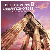 Beethoven's 8th Symphony: 200 Year Anniversary Collection by Various Artists