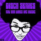 Disco Series by Raw