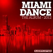 Miami Dance - The Album 2012 by Various Artists