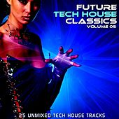 Future Tech House Classics Vol 5 by Various Artists