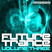 Future Trance Volume Three by Various Artists