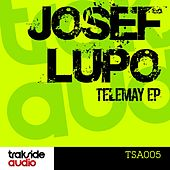 Telemay Ep by Josef Lupo