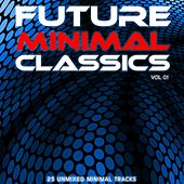 Future Minimal Classics Vol 1 by Various Artists