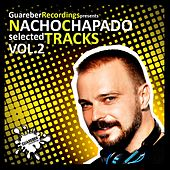 Nacho Chapado Selected Tracks Vol 2 by Nacho Chapado