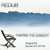 Painting The Sunlight by Redub!