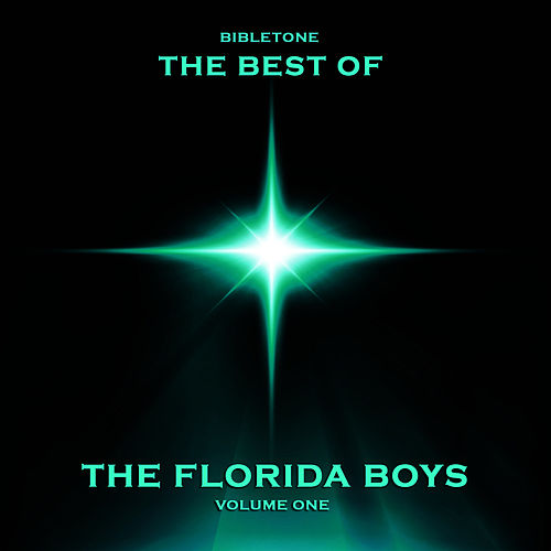 Bibletone: Best of The Florida Boys, Vol. 1 by Florida Boys