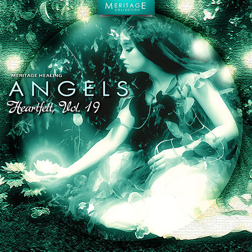 Meritage Healing: Angels (Heartfelt), Vol. 19 by Various Artists