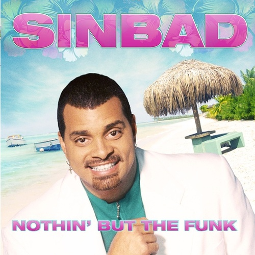 Nothin' But The Funk by Sinbad