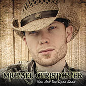 You and the Open Road by Michael Christopher