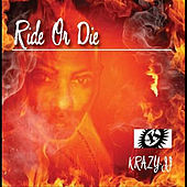 Ride or Die by Krazy JJ